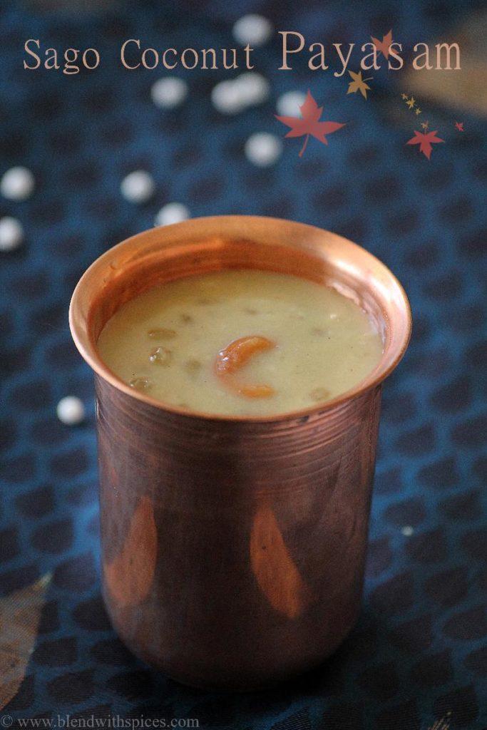 sabudana coconut kheer, javvarisi coconut payasam recipes, easy payasam recipes