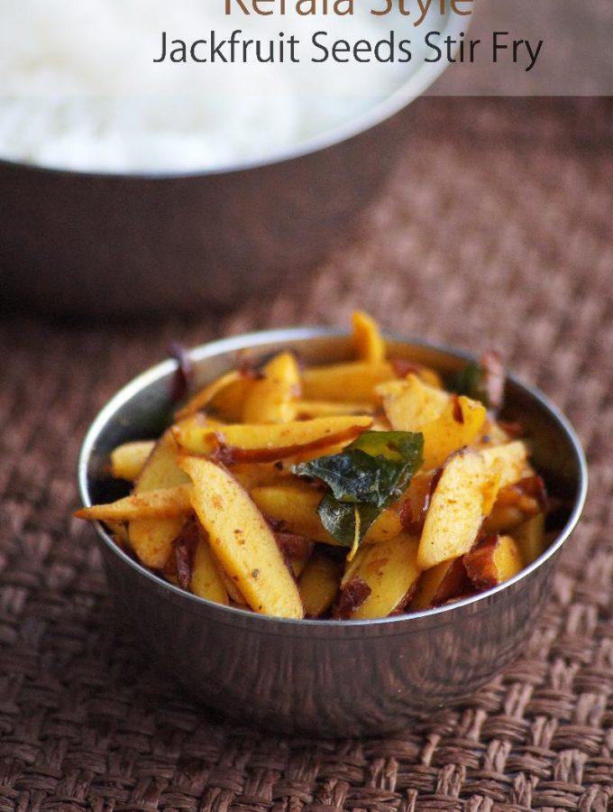 Chakkakuru Mezhukkupuratti Recipe – Kerala Style Jackfruit Seeds Stir Fry Recipe with Video