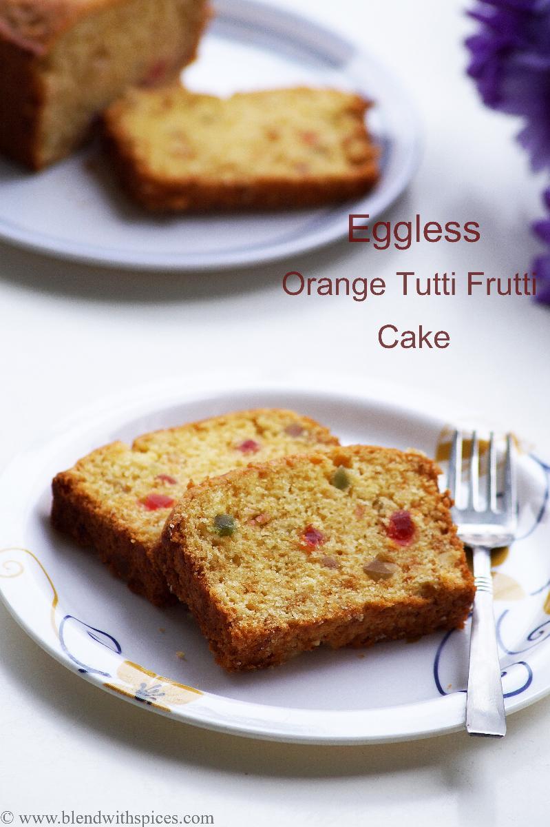 Eggless Orange Tutti Frutti Cake Recipe Vegan Orange Fruit Cake Recipe