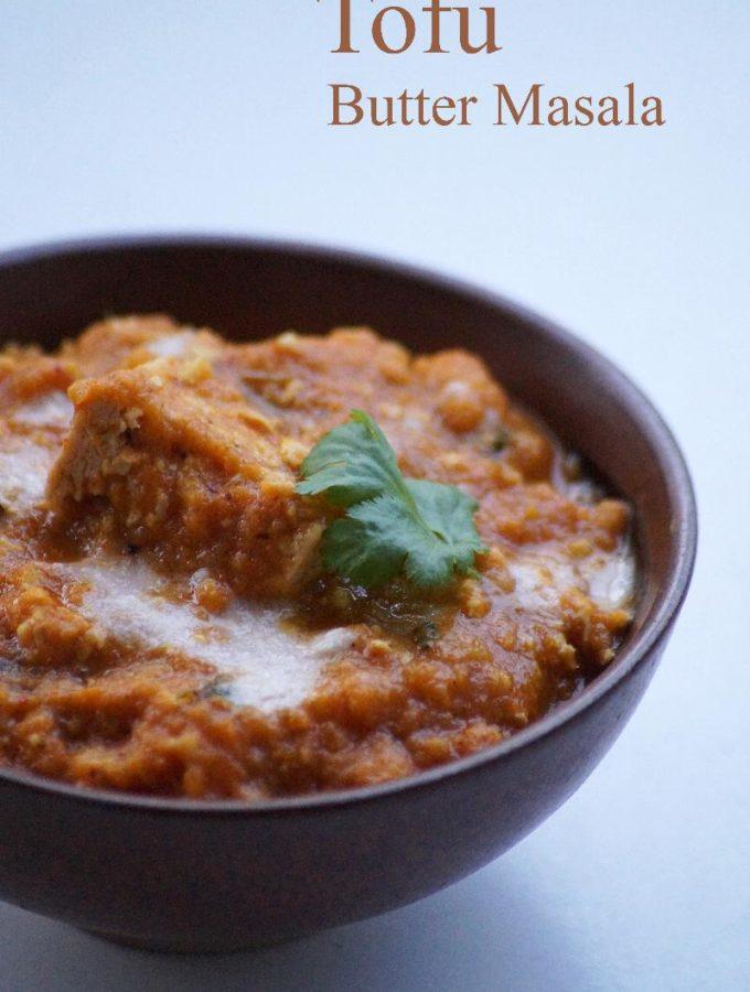 Tofu Butter Masala Recipe – How to make Tofu Butter Masala Recipe – Indian Tofu Recipes